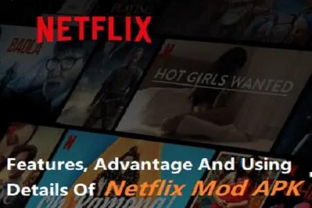 Features, Advantage And Using Details of Netflix Mod APK