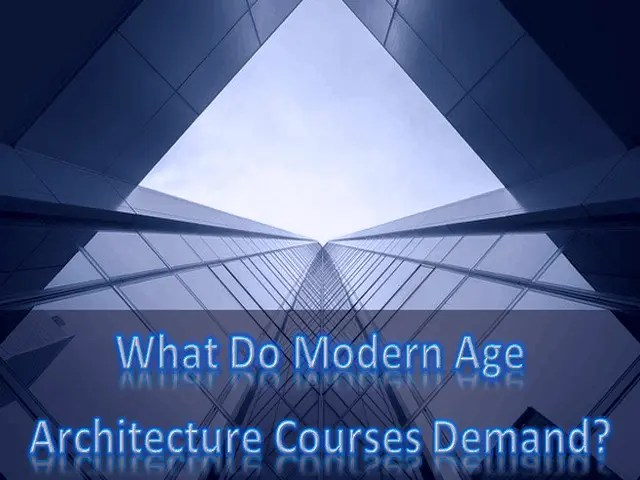 What Do Modern Age Architecture Courses Demand 1