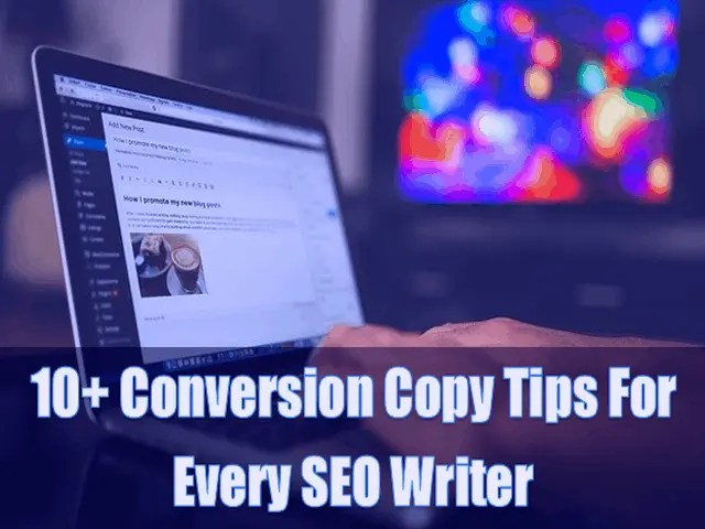 10+ Conversion Copy Tips For Every SEO Writer 2021