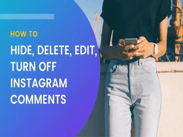 How to Hide, Delete, Edit, And Disable Instagram Comments 1