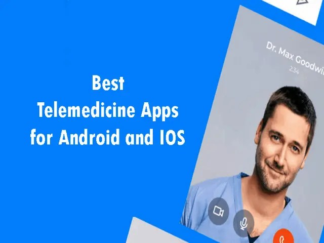 Best Telemedicine Apps for Android and IOS