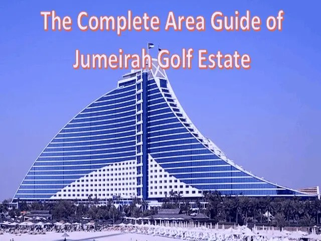 The Complete Area Guide of Jumeirah Golf Estate