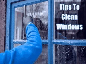 4 Tips On How To Clean Windows