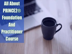 All About PRINCE2® Foundation And Practitioner Course