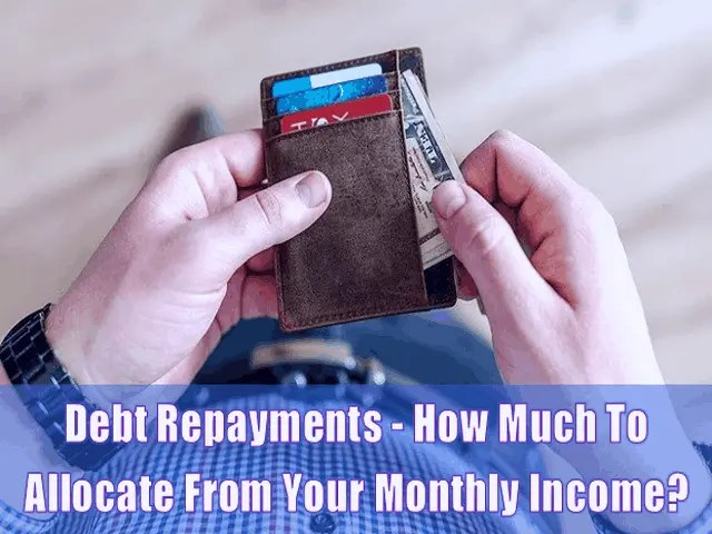 Debt Repayments - How Much To Allocate From Your Monthly Income