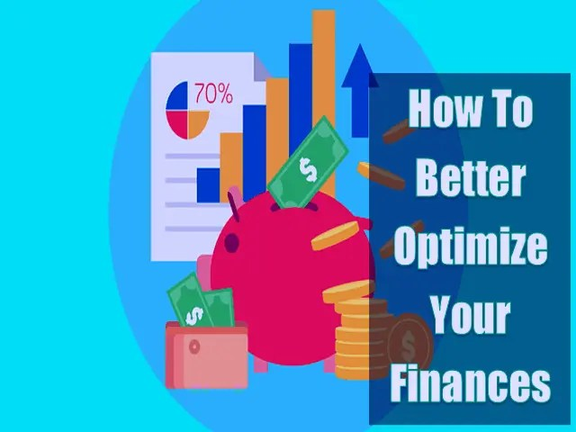 How To Better Optimize Your Finances