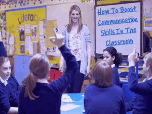 How To Boost Communication Skills In The Classroom