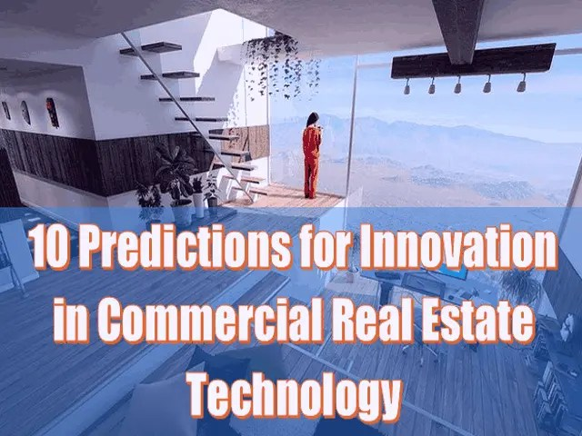 10 Predictions for Innovation in Commercial Real Estate Technology