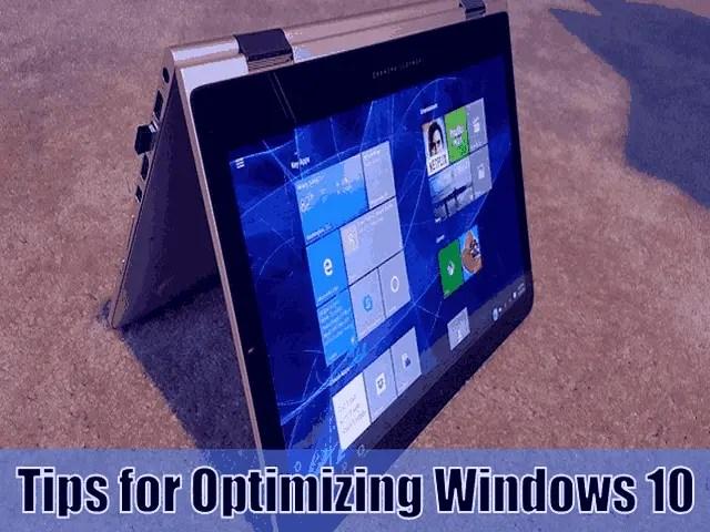 5 Tips for Optimizing Windows 10