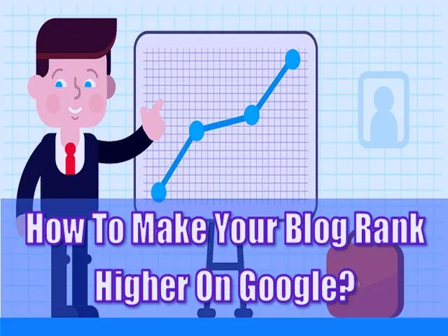 How To Make Your Blog Rank Higher On Google
