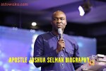 30 Facts About Apostle Joshua Selman – Biography, Networth