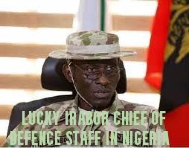 Lucky Irabor Chief of Defence Staff in Nigeria