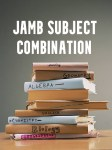 JAMB Subject Combination for Different Courses