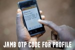 JAMB OTP Code for Profile – Resolve JAMB OTP Code Issues