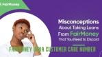 FairMoney India Customer Care Number – FairMoney App