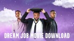 Dream Job Movie Download – Uchemba Williams, Ngozi Nwosu
