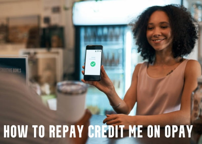 How To Repay Credit Me On Opay