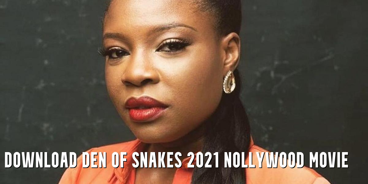 Download Den of Snakes 2021 Nollywood Movie