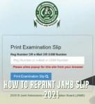 How to Reprint JAMB Slip 2021- Reprint JAMB Slip