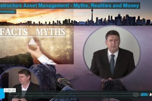 Infrastructure Asset Management – Myths, Realities, and Money (Video)