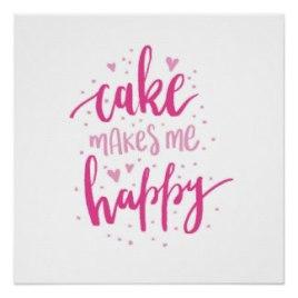 cake_makes_me_happy_poster-re301f23b50a7422dbc9072a681876d1b_ilb22_324