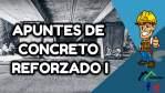 APUNTES DE CONCRETO REFORZADO I