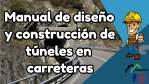 Manual de diseño y construcción de túneles en carreteras