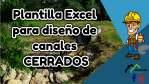Plantilla Excel para diseño de canales CERRADOS