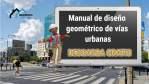 Manual de diseño geométrico de vías urbanas