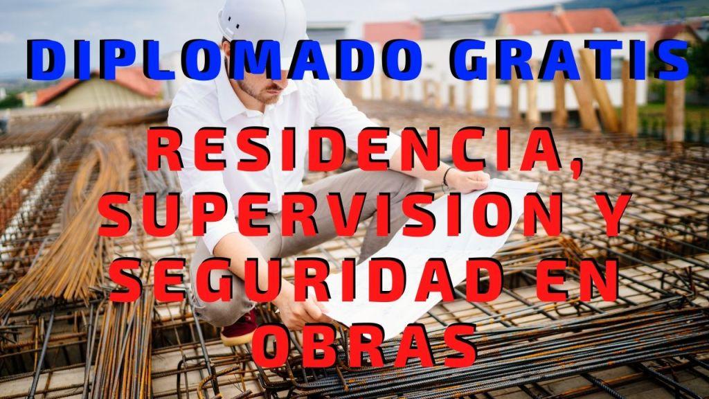 DIPLOMADO GRATIS DE RESIDENCIA Y SUPERVICION