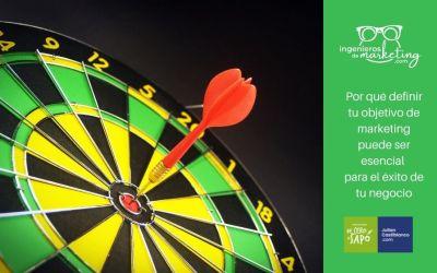 Por qué definir tu objetivo de marketing puede ser esencial para el éxito de tu negocio