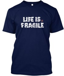 Life is Fragile - white