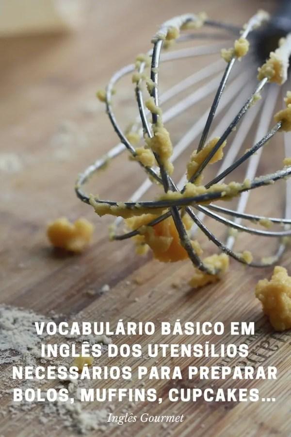 Vocabulário básico em inglês dos utensílios necessários para preparar bolos, muffins, cupcakes… | Inglês Gourmet