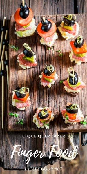 O que quer dizer Finger Food? | Inglês Gourmet