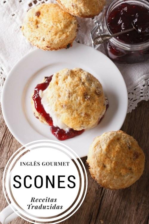 Scones {Receitas Traduzidas} | Inglês Gourmet