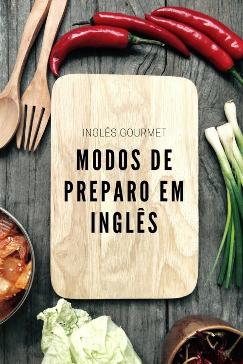 Modos de Preparo em Inglês | Inglês Gourmet