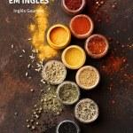 Spices – Lista de Temperos e Especiarias em Inglês