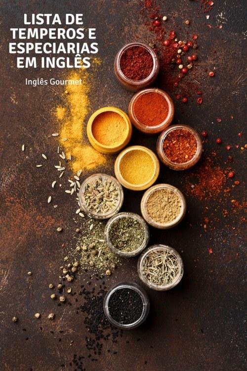 Spices – Lista de Temperos e Especiarias em Inglês | Inglês Gourmet