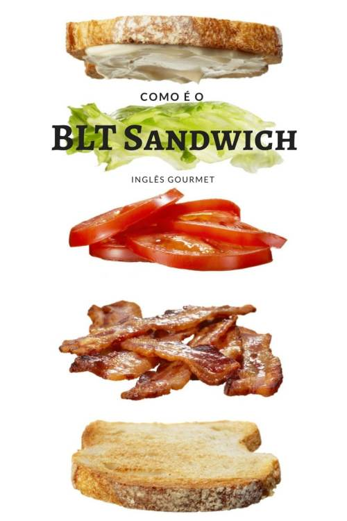 Como é o BLT Sandwich? | Inglês Gourmet