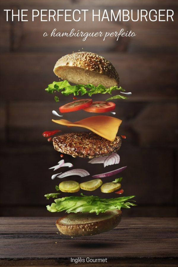 The Perfect Hamburger - O Hambúrguer Perfeito | Inglês Gourmet