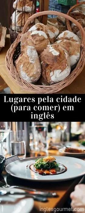 Lugares pela cidade (para comer) em inglês   Inglês Gourmet