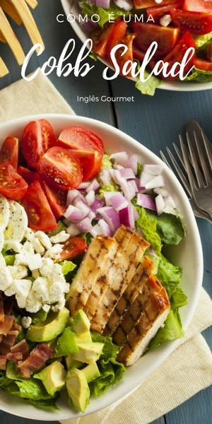 Como é uma Cobb Salad | Inglês Gourmet