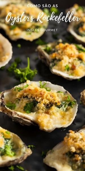 Como são as Oysters Rockefeller | Inglês Gourmet