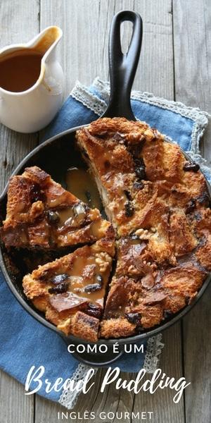 Como é um Bread Pudding | Inglês Gourmet