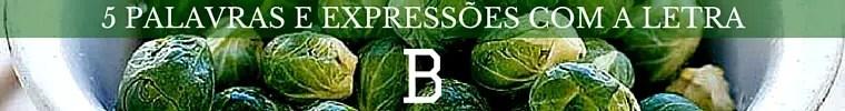 5 Palavras e Expressões com a Letra