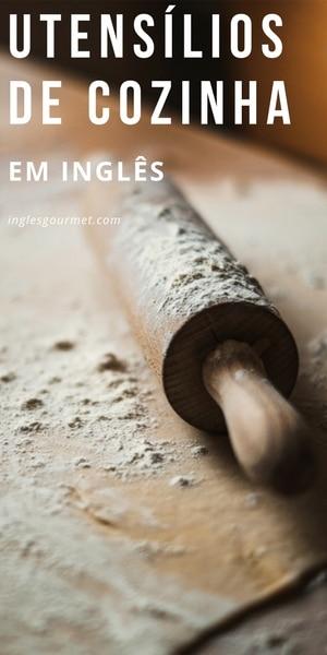 Utensílios de Cozinha em Inglês | Inglês Gourmet