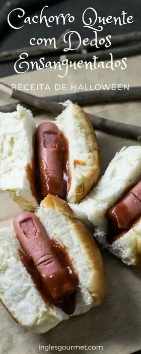 Receita de Halloween: Cachorro Quente com Dedos Ensanguentados | Inglês Gourmet