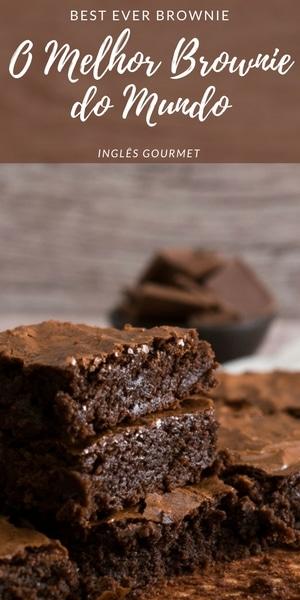 O Melhor Brownie do Mundo | Inglês Gourmet