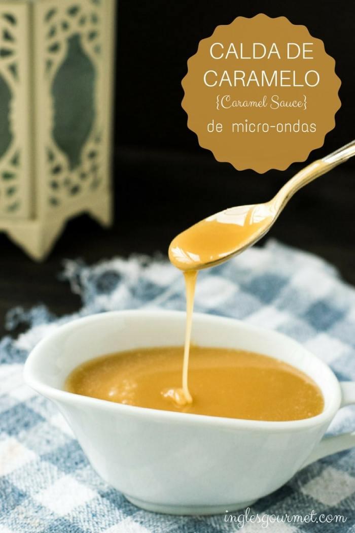 Receita de Calda de Caramelo de Micro-ondas {Caramel Sauce}   Inglês Gourmet