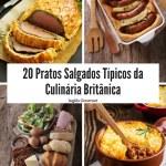20 Pratos Salgados Típicos da Culinária Britânica